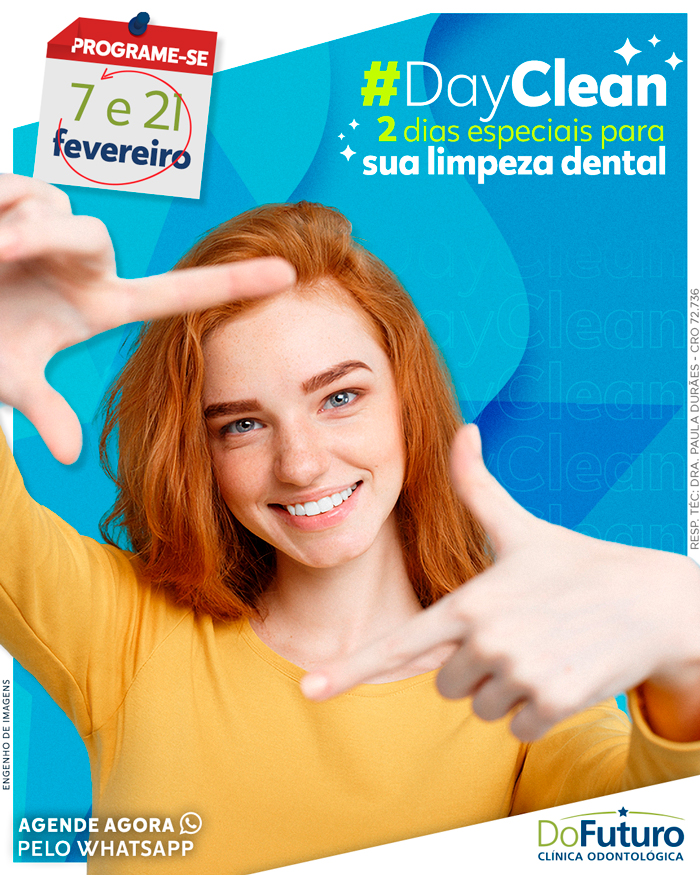 #DayClean: Um dia especial para sua limpeza dental!