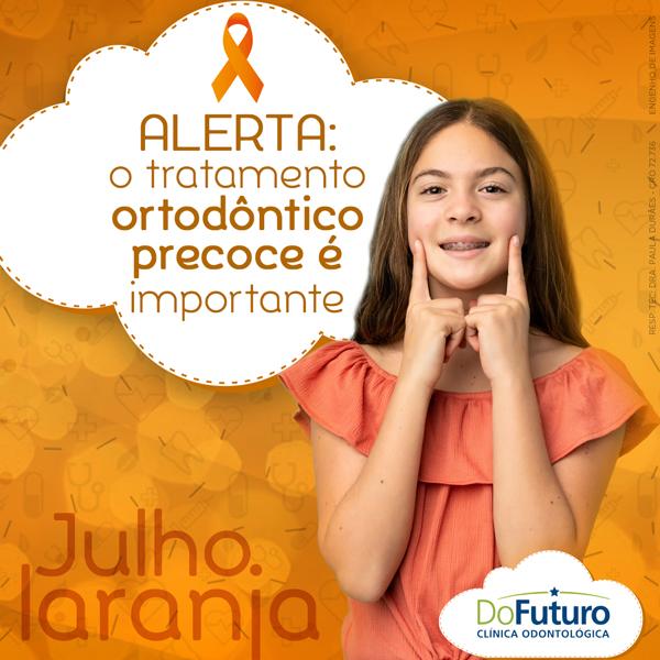 Alerta: o tratamento ortodôntico precoce é importante (Julho laranja)