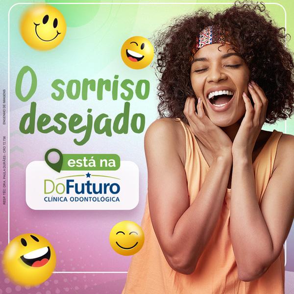 O sorriso desejado está na Clínica Do Futuro!